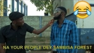 Short Comedy - Na Your People Dey Sambisa Forest